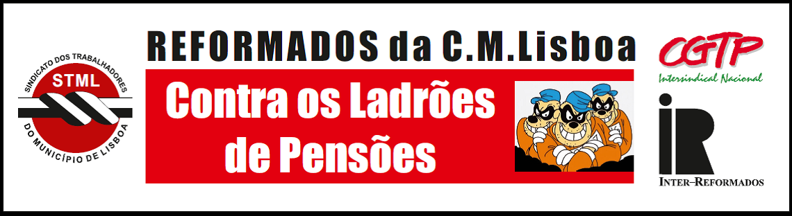 Reformados CML - Contra os ladroes de pensoes
